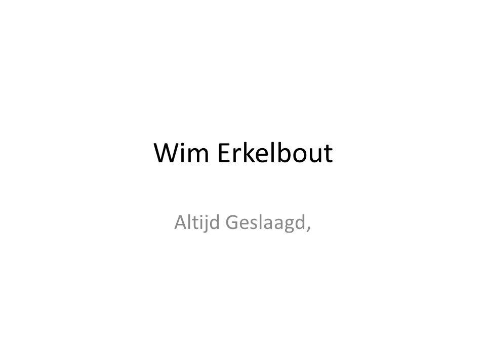 Wim Erkelbout Altijd Geslaagd,