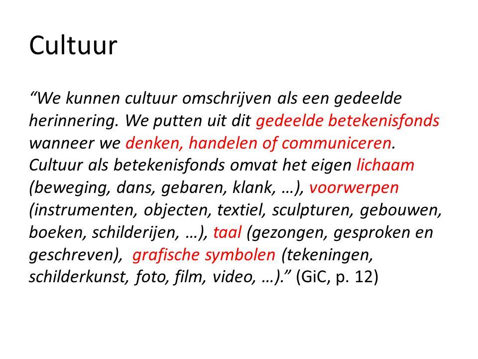 """Cultuur """"We kunnen cultuur omschrijven als een gedeelde herinnering. We putten uit dit gedeelde betekenisfonds wanneer we denken, handelen of communic"""