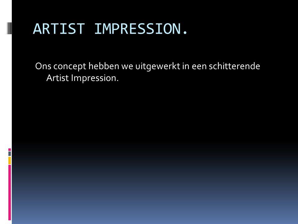 ARTIST IMPRESSION. Ons concept hebben we uitgewerkt in een schitterende Artist Impression.