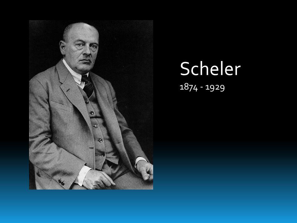 Scheler 1874 - 1929