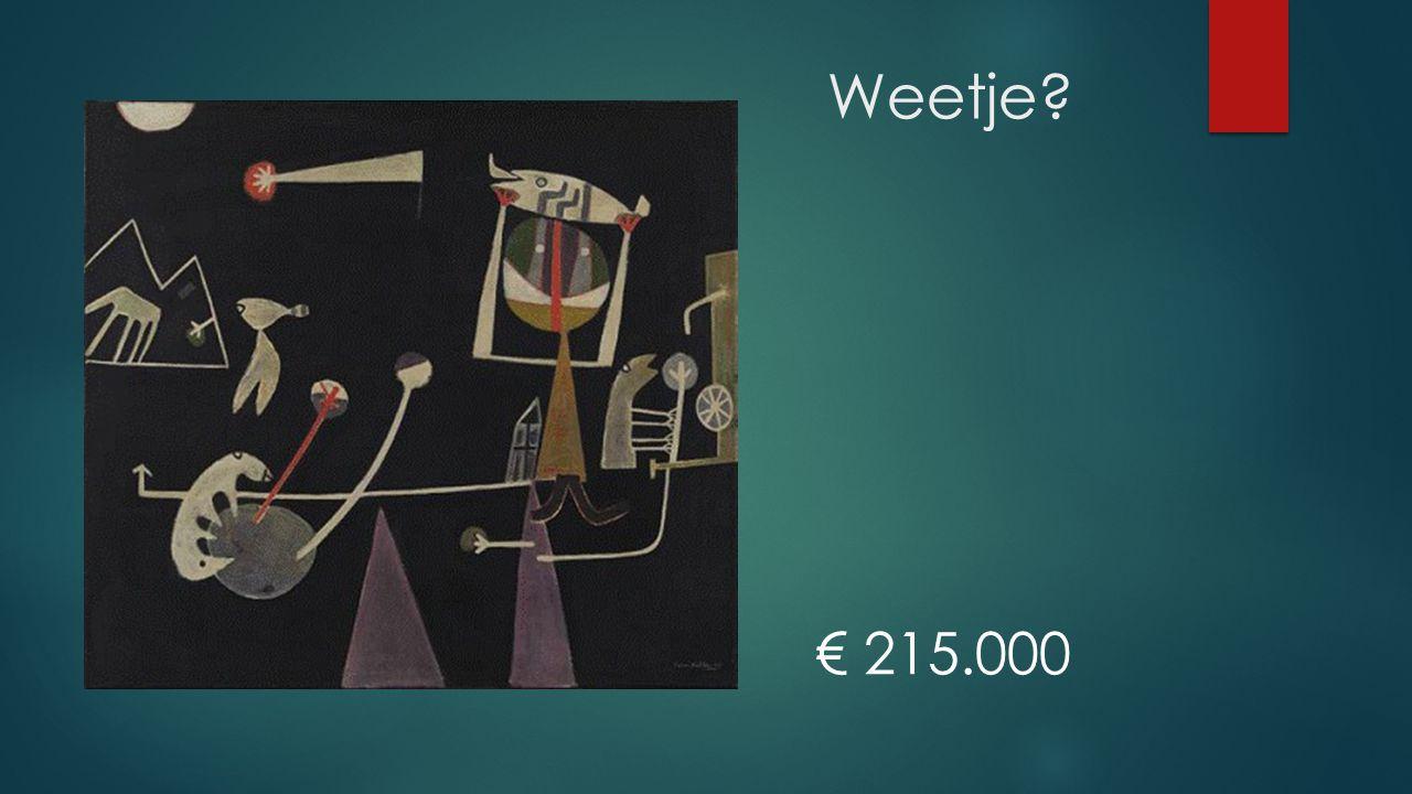 € 215.000 Weetje?