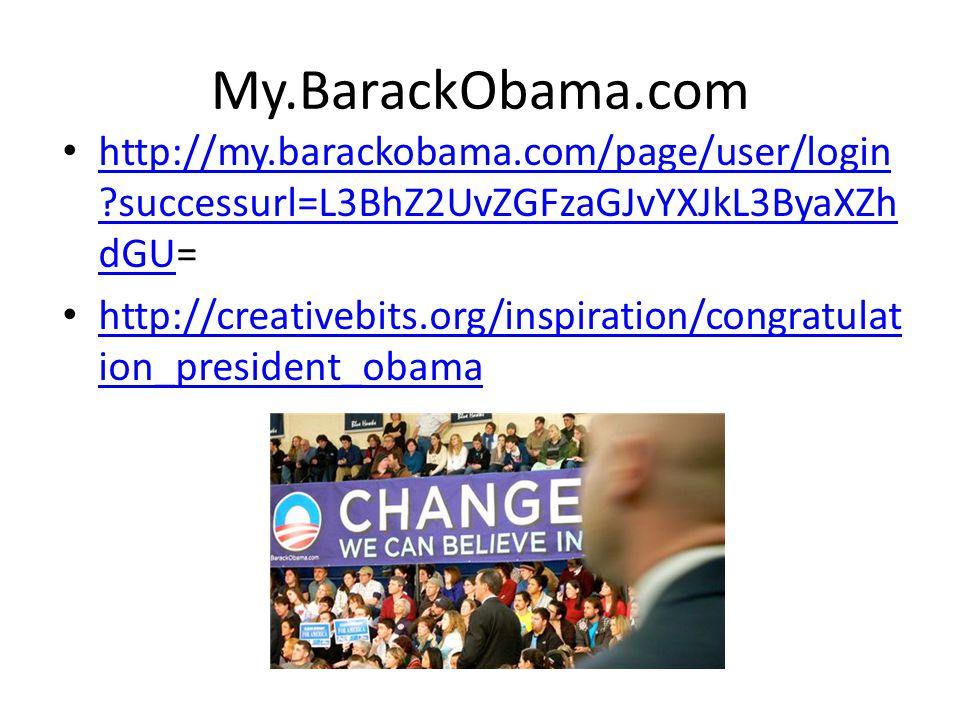 My.BarackObama.com http://my.barackobama.com/page/user/login ?successurl=L3BhZ2UvZGFzaGJvYXJkL3ByaXZh dGU= http://my.barackobama.com/page/user/login ?