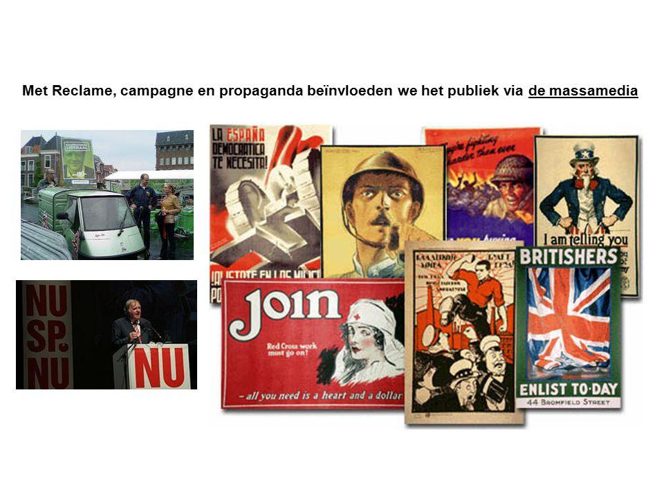 Met Reclame, campagne en propaganda beïnvloeden we het publiek via de massamedia