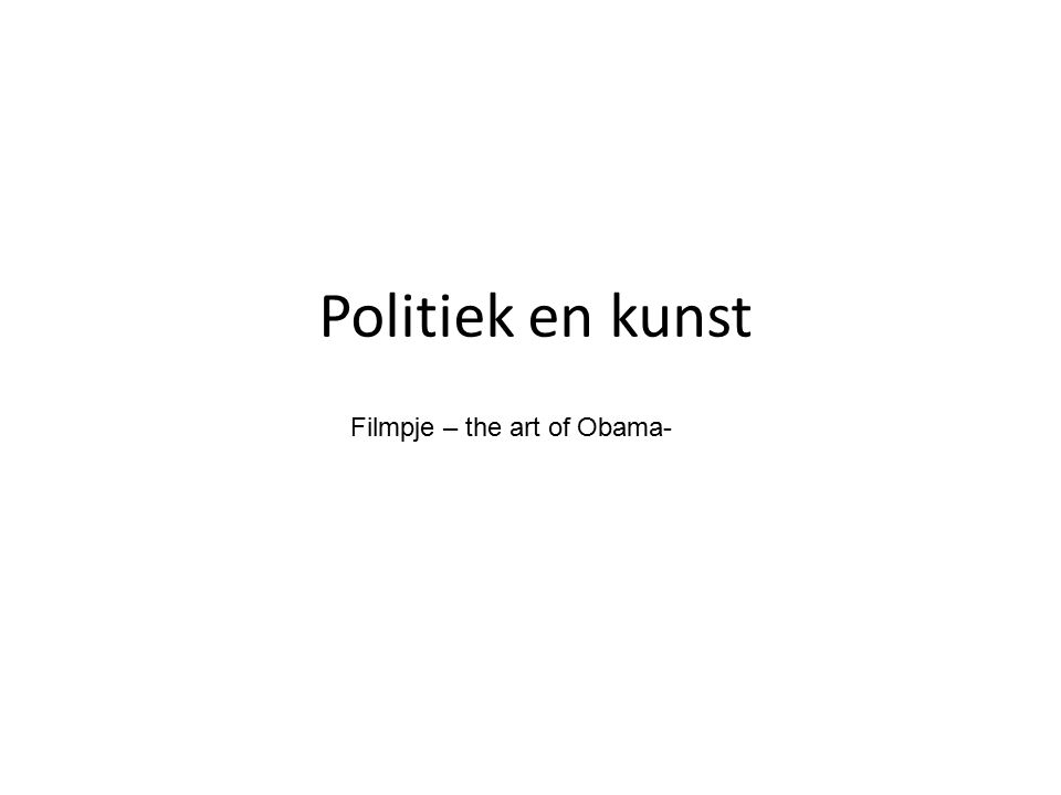 Politiek en kunst Filmpje – the art of Obama-