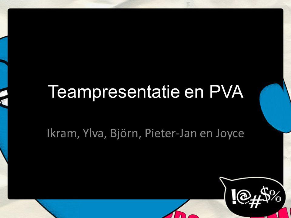 Teampresentatie en PVA Ikram, Ylva, Björn, Pieter-Jan en Joyce