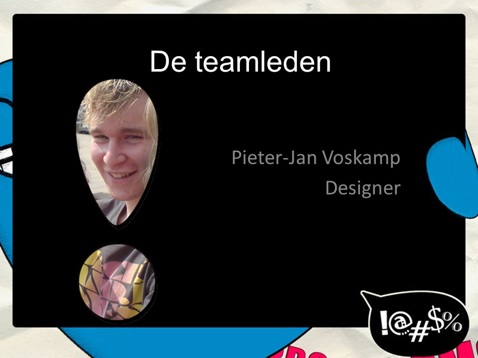 De teamleden Björn de Vries Programmeur