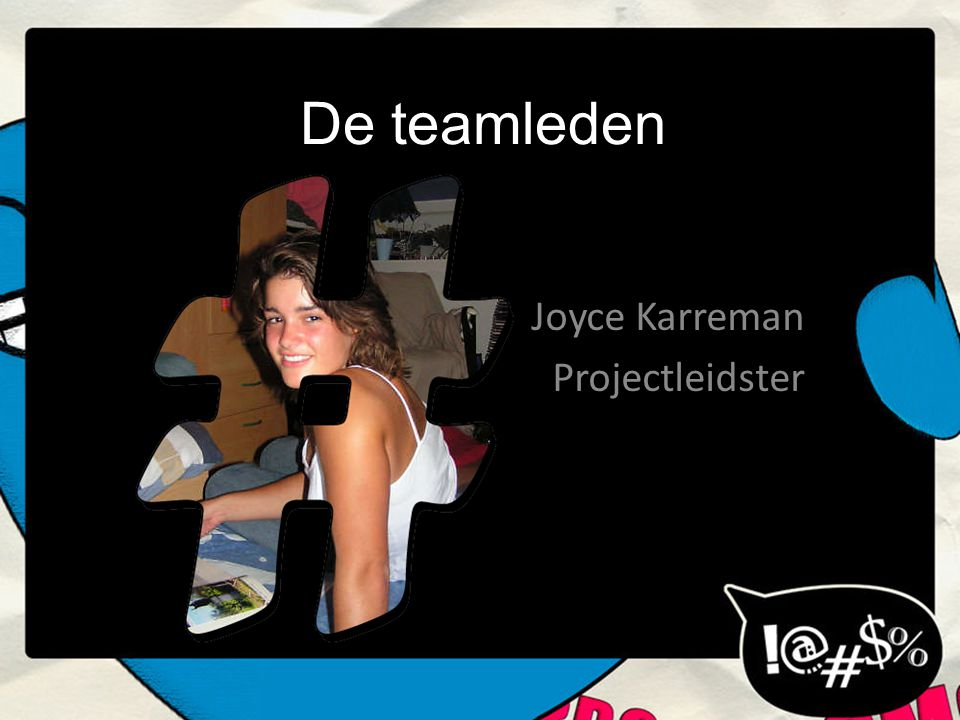 De teamleden Joyce Karreman Projectleidster