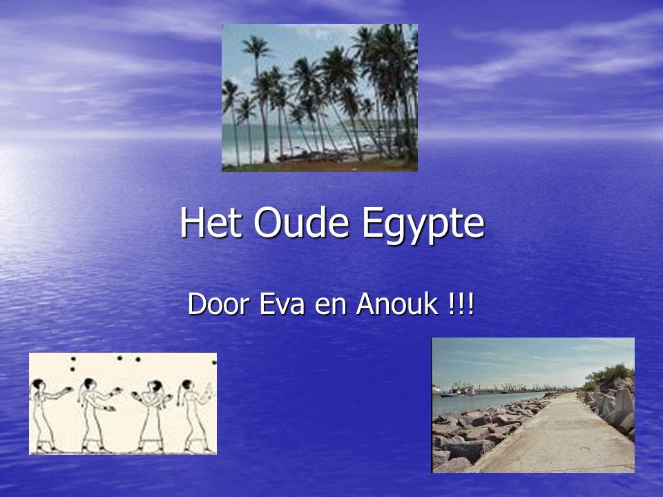 Het Oude Egypte Door Eva en Anouk !!!