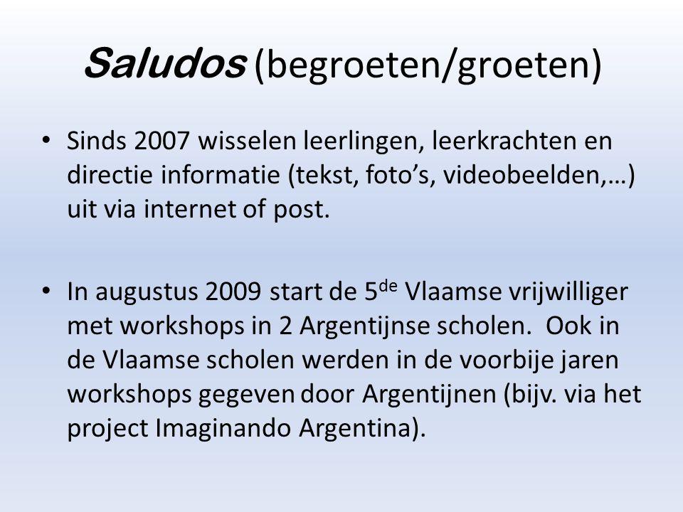 Saludos (begroeten/groeten) Sinds 2007 wisselen leerlingen, leerkrachten en directie informatie (tekst, foto's, videobeelden,…) uit via internet of po