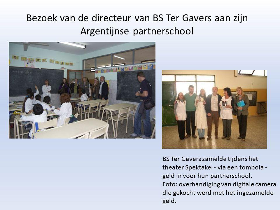 Bezoek van de directeur van BS Ter Gavers aan zijn Argentijnse partnerschool BS Ter Gavers zamelde tijdens het theater Spektakel - via een tombola - g