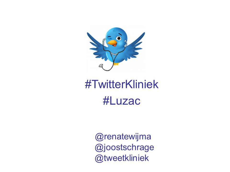 #TwitterKliniek #Luzac @renatewijma @joostschrage @tweetkliniek