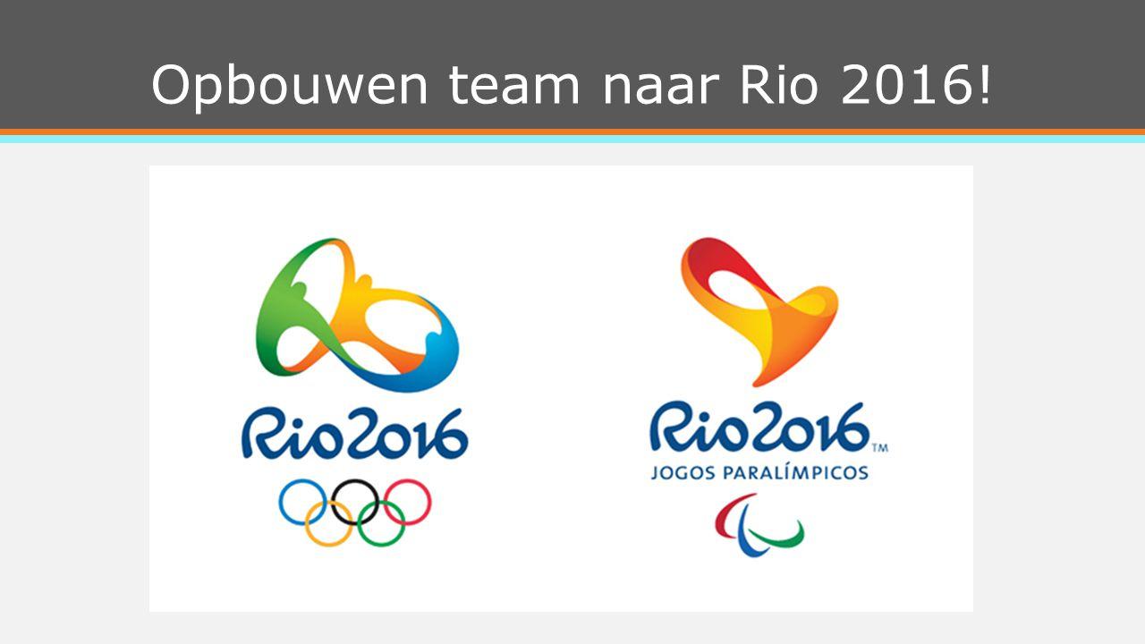 Opbouwen team naar Rio 2016!