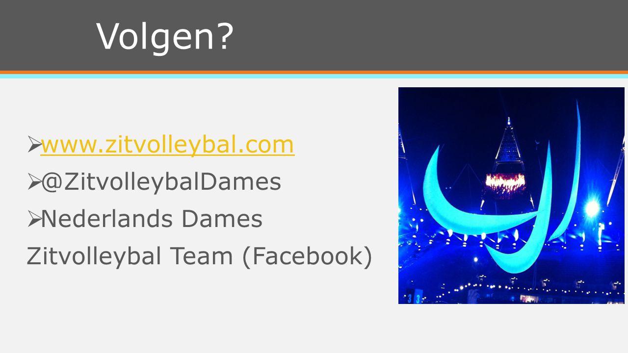  www.zitvolleybal.com www.zitvolleybal.com  @ZitvolleybalDames  Nederlands Dames Zitvolleybal Team (Facebook) Volgen