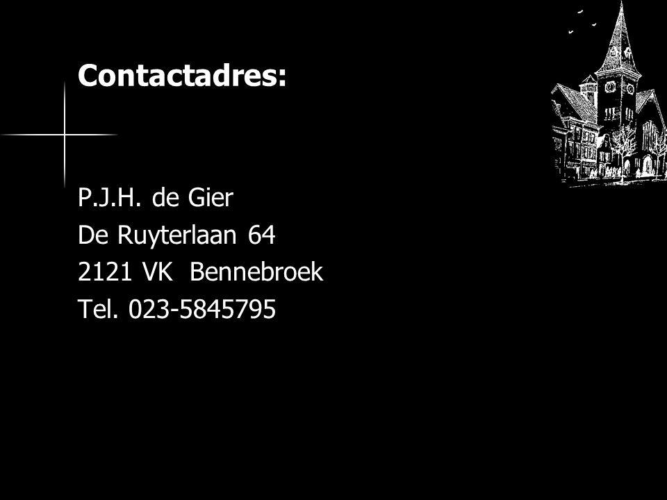 P.J.H. de Gier De Ruyterlaan 64 2121 VK Bennebroek Tel. 023-5845795 Contactadres: