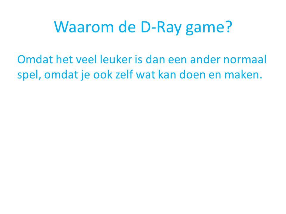 Waarom de D-Ray game.