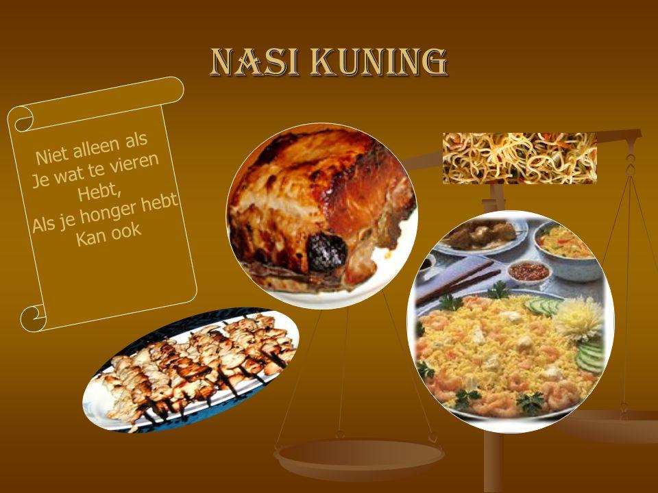 Nasi kuning Niet alleen als Je wat te vieren Hebt, Als je honger hebt Kan ook