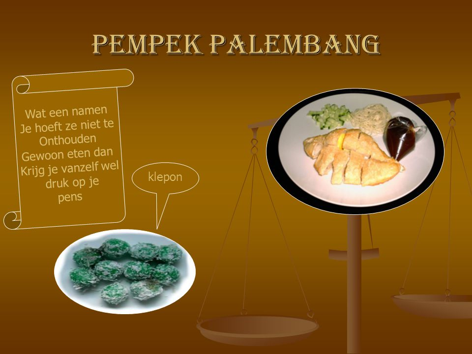 Pempek Palembang Wat een namen Je hoeft ze niet te Onthouden Gewoon eten dan Krijg je vanzelf wel druk op je pens klepon