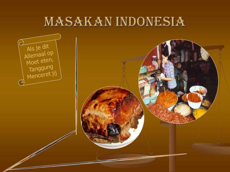 Masakan Indonesia Als je dit Allemaal op Moet eten, Tanggung Menceret jij