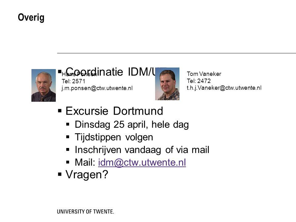 Overig  Coordinatie IDM/UT  Excursie Dortmund  Dinsdag 25 april, hele dag  Tijdstippen volgen  Inschrijven vandaag of via mail  Mail: idm@ctw.ut