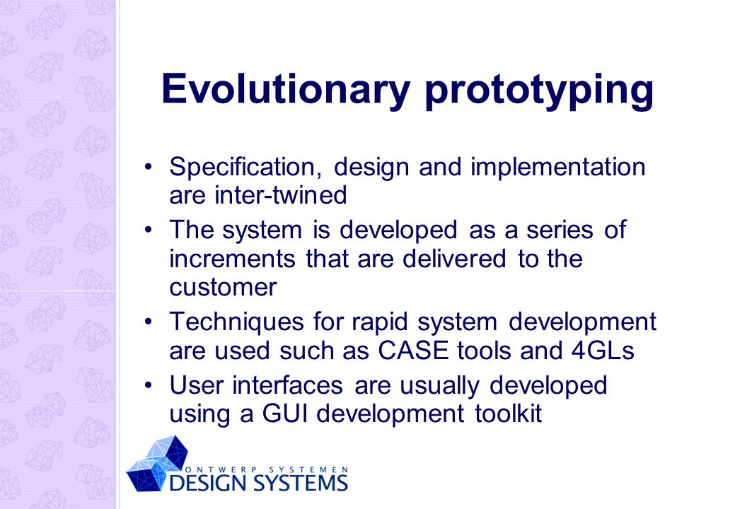 Rapid prototyping techniques Various techniques may be used for rapid development Dynamic high-level language development Database programming Component and application assembly These are not exclusive techniques - they are often used together Visual programming is an inherent part of most prototype development systems