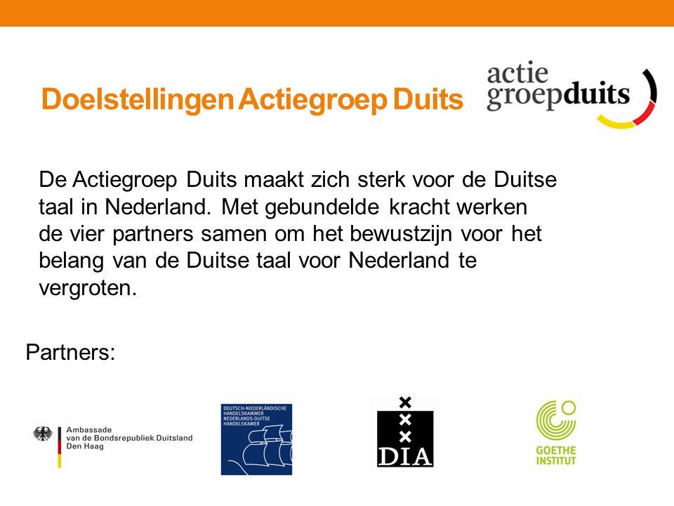 Doelstellingen Actiegroep Duits De Actiegroep Duits maakt zich sterk voor de Duitse taal in Nederland. Met gebundelde kracht werken de vier partners s