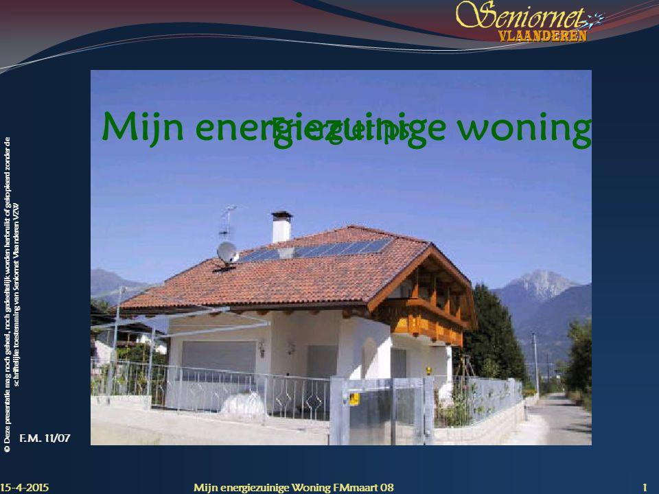 © Deze presentatie mag noch geheel, noch gedeeltelijk worden herbruikt of gekopieerd zonder de schriftelijke toestemming van Seniornet Vlaanderen VZW Federaal : Belastingvermindering Aangifte 2007, inkomsten 2006 15-4-2015 Mijn energiezuinige Woning FMmaart 08 62 1280 €