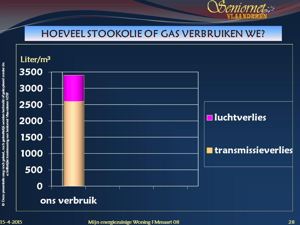 © Deze presentatie mag noch geheel, noch gedeeltelijk worden herbruikt of gekopieerd zonder de schriftelijke toestemming van Seniornet Vlaanderen VZW HOEVEEL STOOKOLIE OF GAS VERBRUIKEN WE.