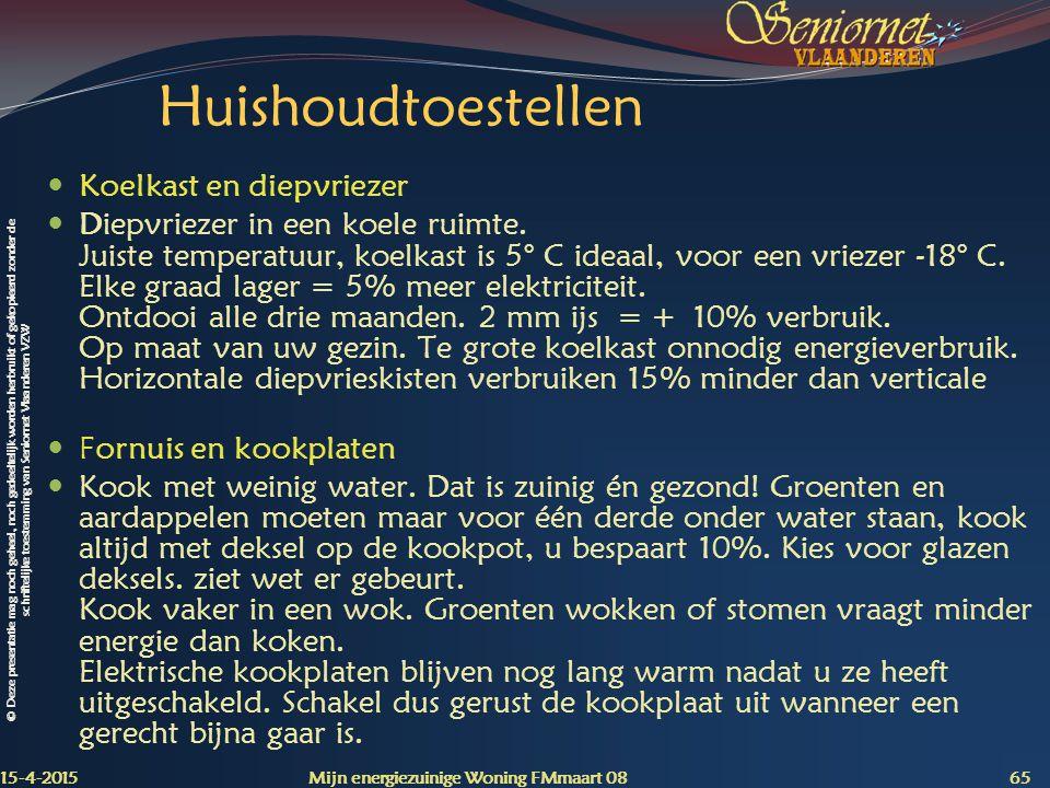 © Deze presentatie mag noch geheel, noch gedeeltelijk worden herbruikt of gekopieerd zonder de schriftelijke toestemming van Seniornet Vlaanderen VZW Huishoudtoestellen Koelkast en diepvriezer Diepvriezer in een koele ruimte.