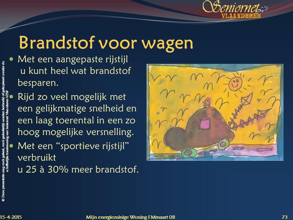 © Deze presentatie mag noch geheel, noch gedeeltelijk worden herbruikt of gekopieerd zonder de schriftelijke toestemming van Seniornet Vlaanderen VZW Brandstof voor wagen Met een aangepaste rijstijl u kunt heel wat brandstof besparen.