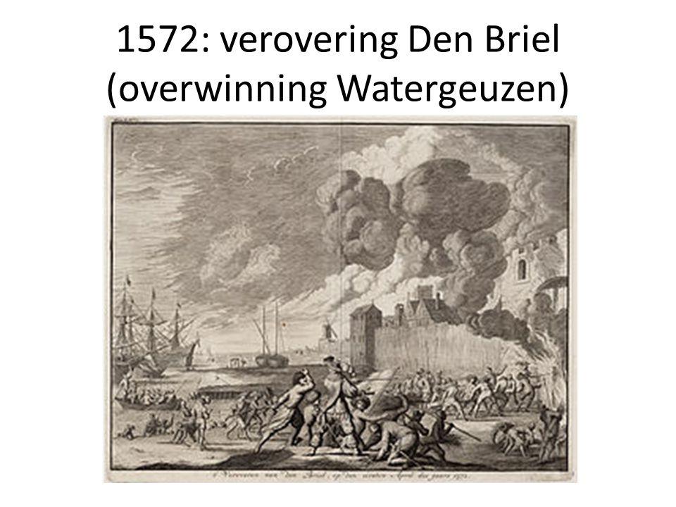 1572: verovering Den Briel (overwinning Watergeuzen)