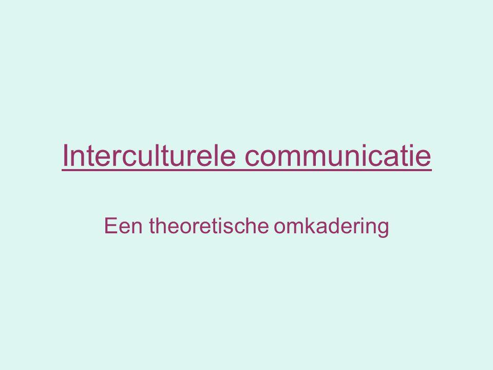 Interculturele communicatie Een theoretische omkadering