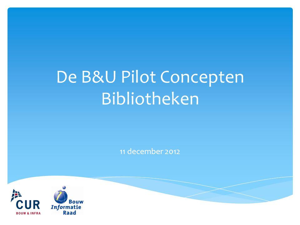 De B&U Pilot Concepten Bibliotheken 11 december 2012