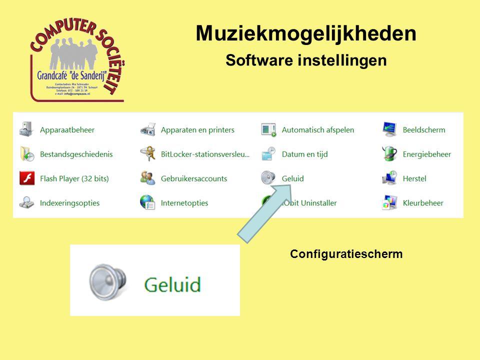 Muziekmogelijkheden Software instellingen Configuratiescherm