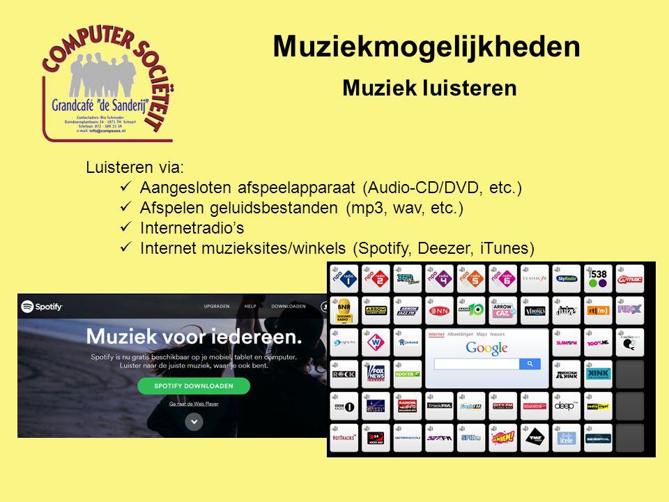 Muziekmogelijkheden Muziek luisteren Luisteren via: Aangesloten afspeelapparaat (Audio-CD/DVD, etc.) Afspelen geluidsbestanden (mp3, wav, etc.) Intern