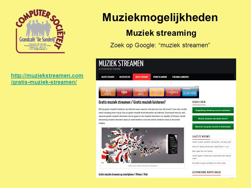 """Muziekmogelijkheden http://muziekstreamen.com /gratis-muziek-streamen/ Muziek streaming Zoek op Google: """"muziek streamen"""""""