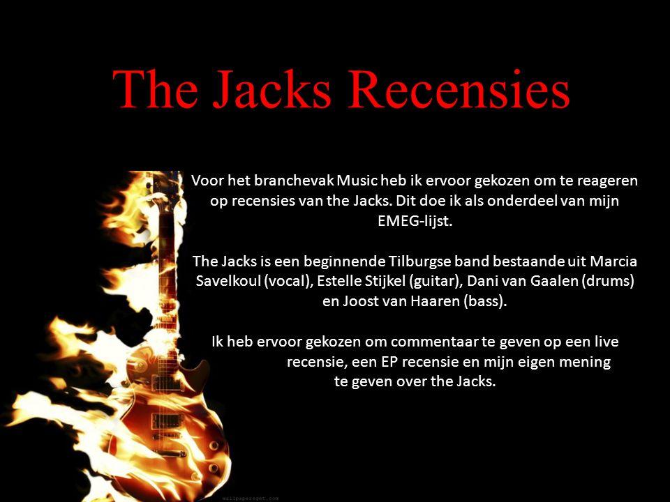 The Jacks Recensies Voor het branchevak Music heb ik ervoor gekozen om te reageren op recensies van the Jacks.