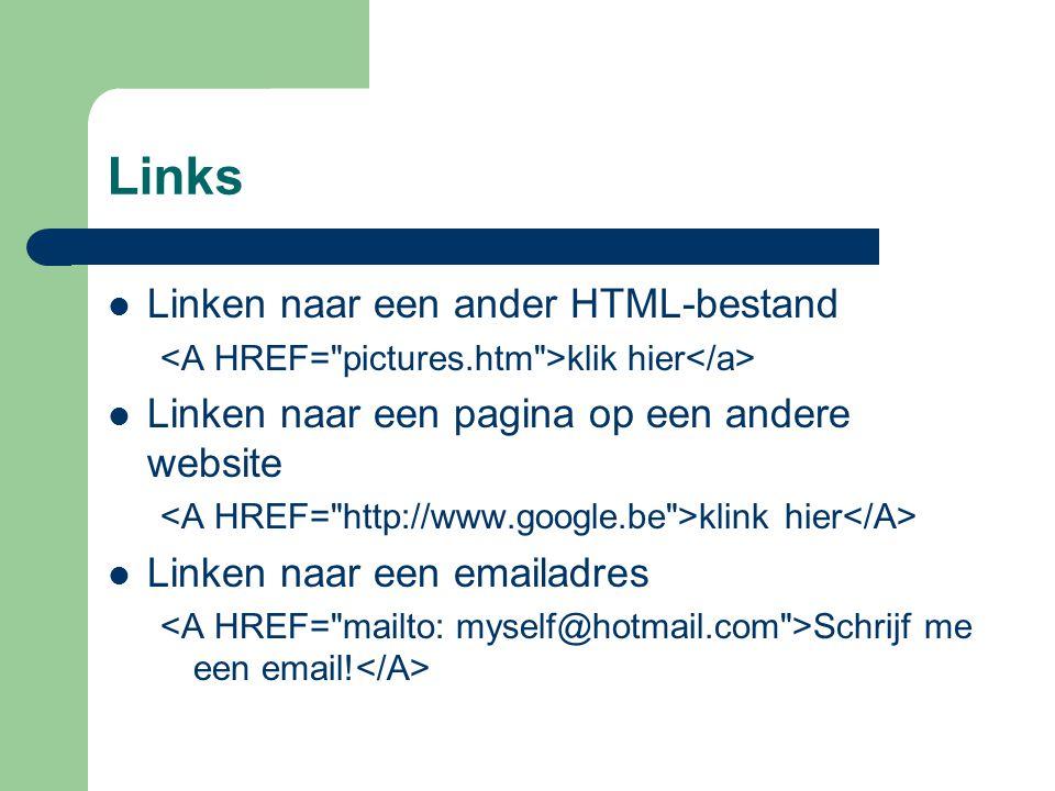 Links Linken naar een ander HTML-bestand klik hier Linken naar een pagina op een andere website klink hier Linken naar een emailadres Schrijf me een e