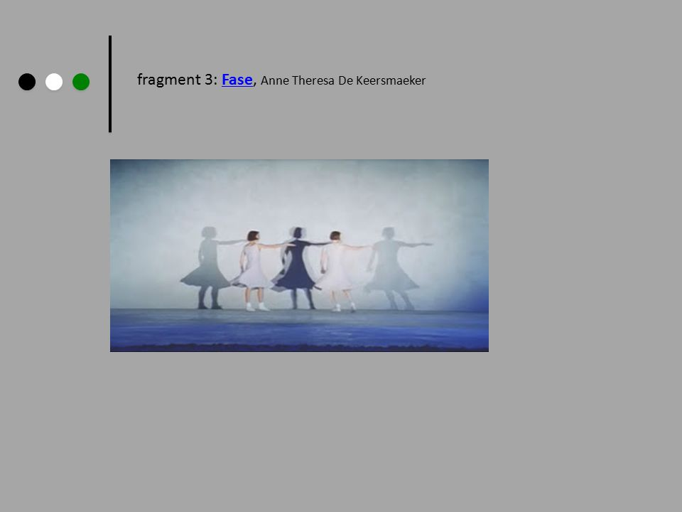 fragment 3: Fase, Anne Theresa De KeersmaekerFase