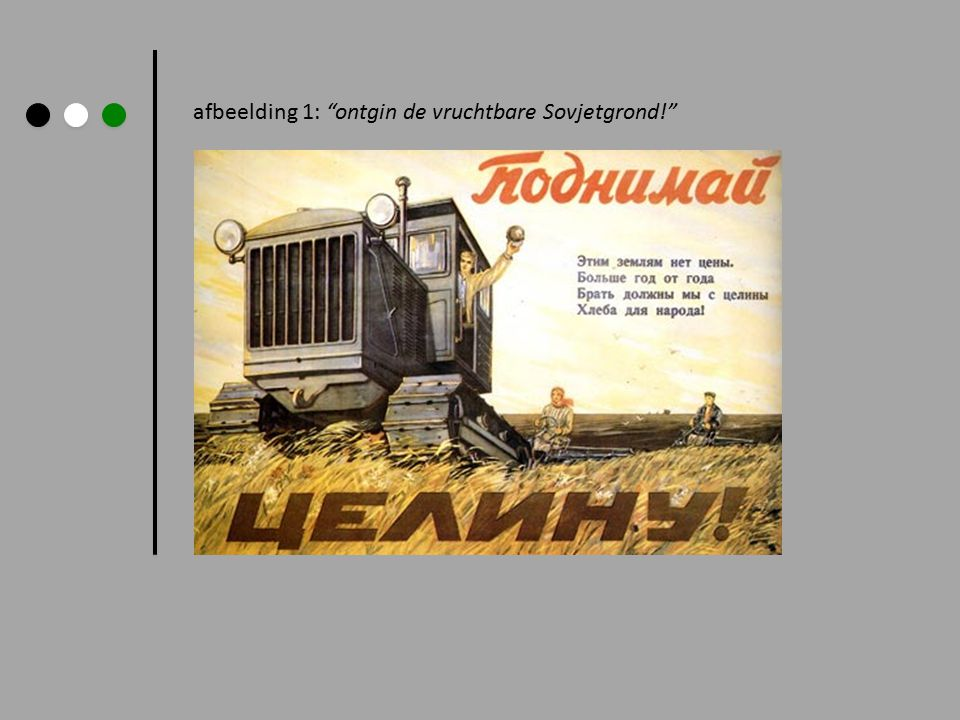 "afbeelding 1: ""ontgin de vruchtbare Sovjetgrond!"""