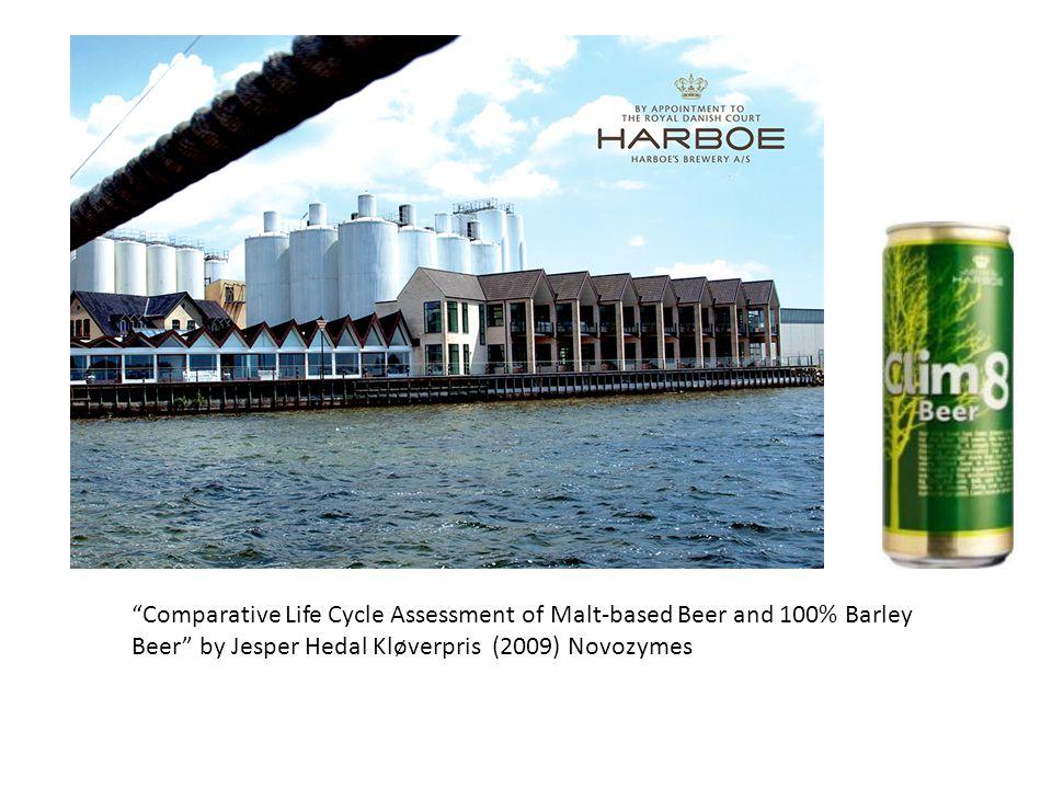 """Harboe Brouwerij in Denemarken Harboe Brouwerij in Denemarken """"Comparative Life Cycle Assessment of Malt-based Beer and 100% Barley Beer"""" by Jesper He"""