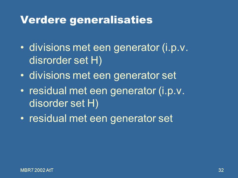 MBR7 2002 AtT32 Verdere generalisaties divisions met een generator (i.p.v.
