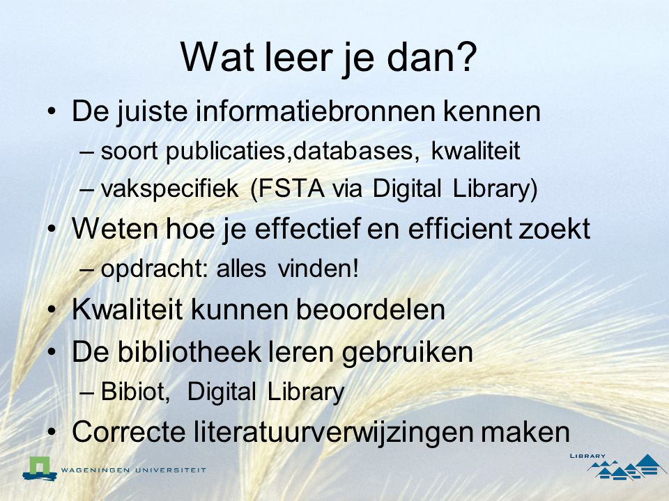 Werkmethode Inleidend college (vrijdag 10 september 2004) Opdracht in bibliotheek Bibiot (maandag 13 september mei) Doorwerken BlackBoard modules (zie rooster in BlackBoard) Communicatie via Blackboard PC test en opdrachtje
