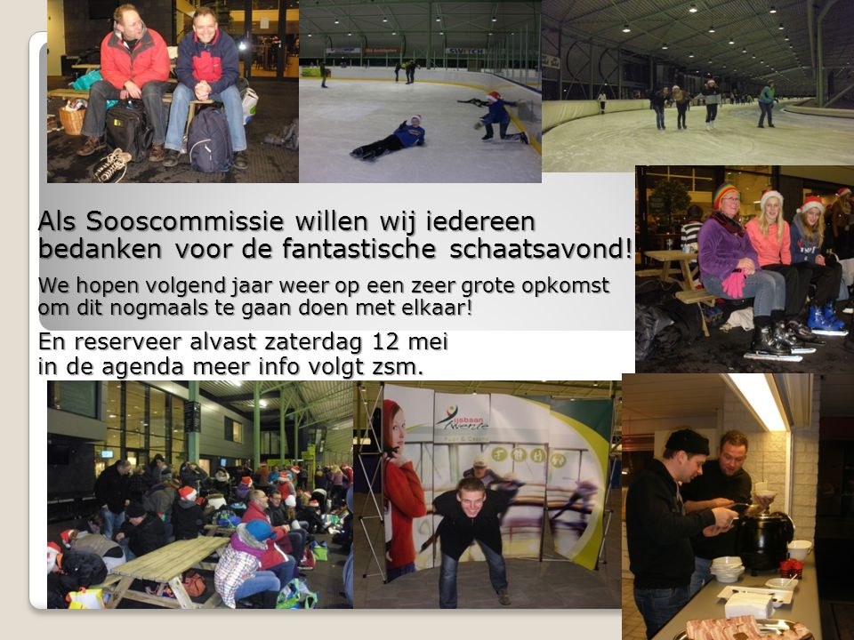 Als Sooscommissie willen wij iedereen bedanken voor de fantastische schaatsavond.