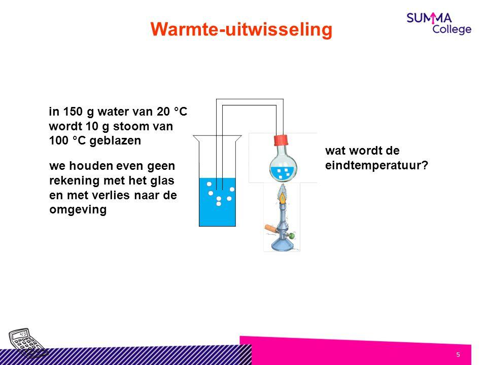 5 Warmte-uitwisseling in 150 g water van 20 °C wordt 10 g stoom van 100 °C geblazen wat wordt de eindtemperatuur? we houden even geen rekening met het