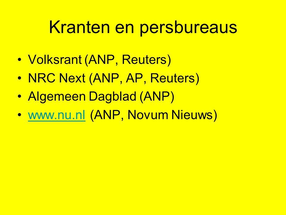Kranten en persbureaus Volksrant (ANP, Reuters) NRC Next (ANP, AP, Reuters) Algemeen Dagblad (ANP) www.nu.nl (ANP, Novum Nieuws)www.nu.nl