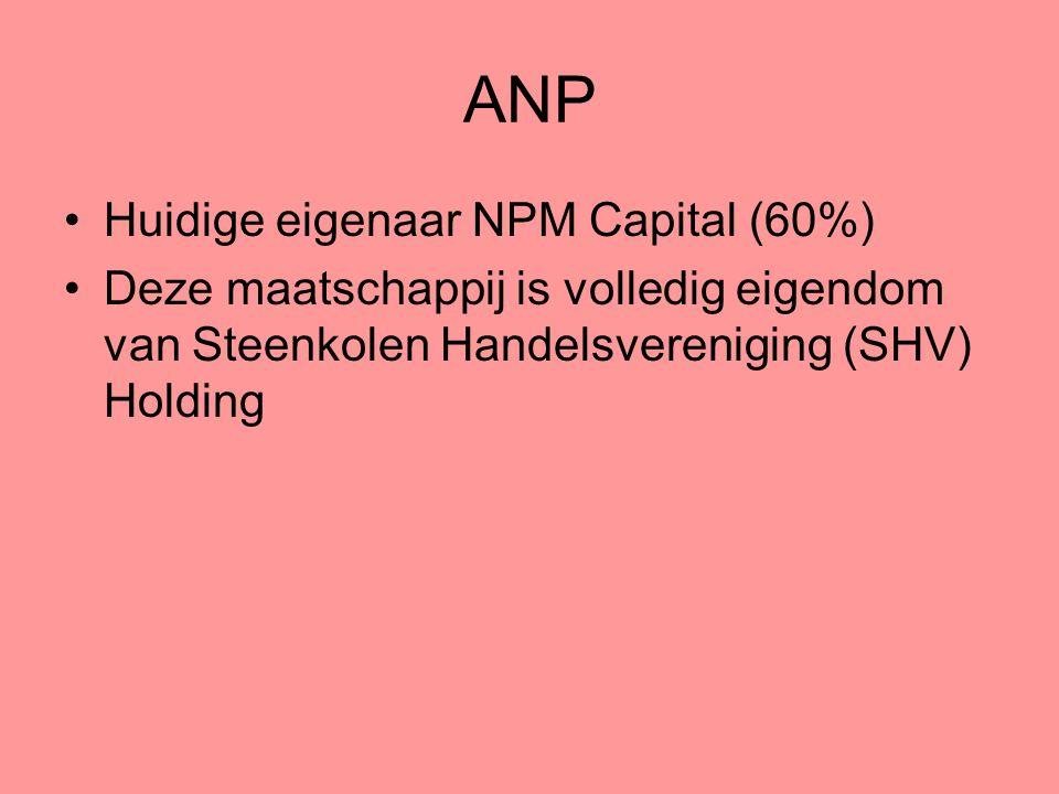ANP Huidige eigenaar NPM Capital (60%) Deze maatschappij is volledig eigendom van Steenkolen Handelsvereniging (SHV) Holding
