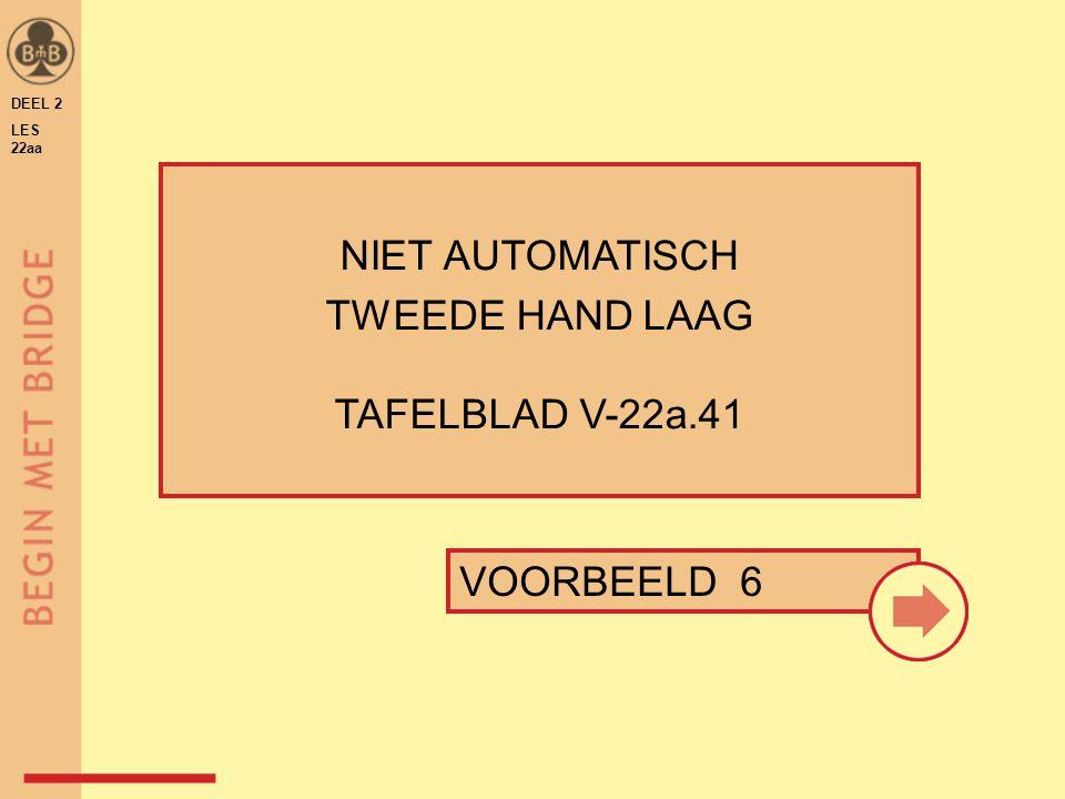 DEEL 2 LES 22aa NIET AUTOMATISCH TWEEDE HAND LAAG TAFELBLAD V-22a.41 VOORBEELD 6
