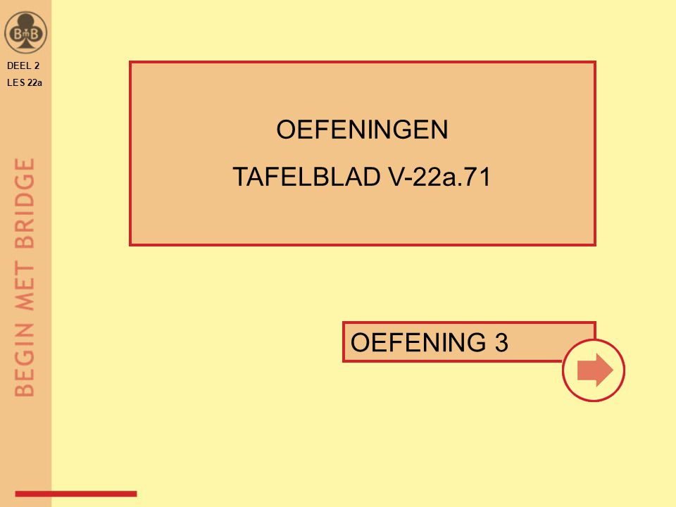 DEEL 2 LES 22a OEFENING 3 OEFENINGEN TAFELBLAD V-22a.71