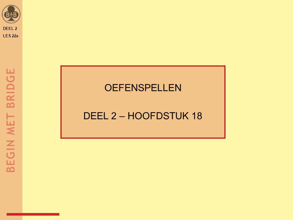 DEEL 2 LES 22a OEFENSPELLEN DEEL 2 – HOOFDSTUK 18
