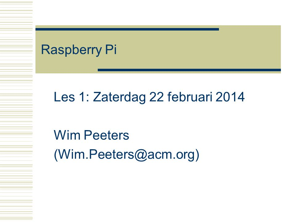 Raspberry-Pi22 Voorbeeld vanuit Windows: Putty http://www.chiark.greenend.org.uk/~sgtatham/putty/download.html  SSH client op windows  Vrij beschikbaar